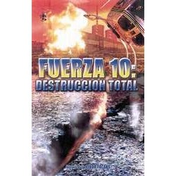 FUERZA 10 DESTRUCCION TOTAL