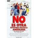 NO ES OTRA ESTUPIDA PELICULA AMERICANA