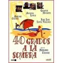 40 GRADOS A LA SOMBRA