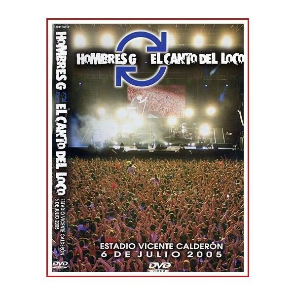 HOMBRES G y EL CANTO DEL LOCO DVD 2005 En concierto