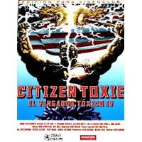 CITIZEN TOXIE - EL VENGADOR TOXICO IV 2000 DVD Serie B. Secuela Acción